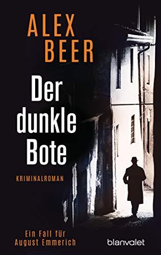 Der dunkle Bote von Alex Beer