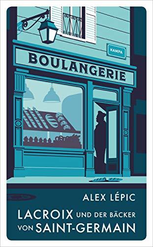 Lacroix und der Bäcker von Saint-Germain von Alex Lépic
