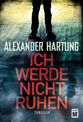 Alexander Hartung: Ich werde nicht ruhen