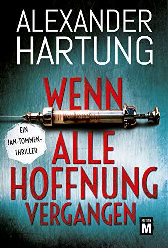 Alexander Hartung: Wenn alle Hoffnung vergangen