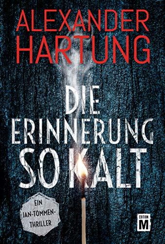 Alexander Hartung: Die Erinnerung so kalt