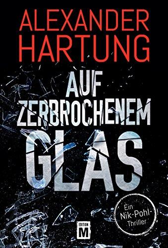 Alexander Hartung: Auf zerbrochenem Glas