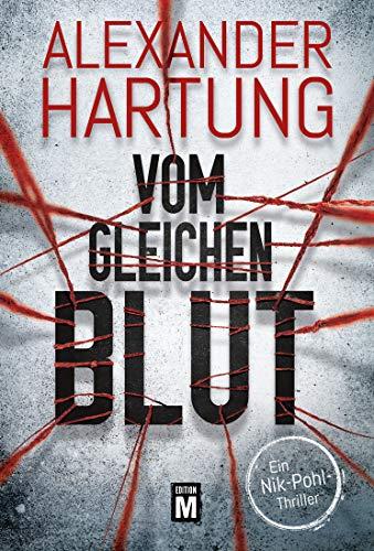 Alexander Hartung: Vom gleichen Blut