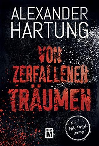 Alexander Hartung: Von zerfallenen Träumen
