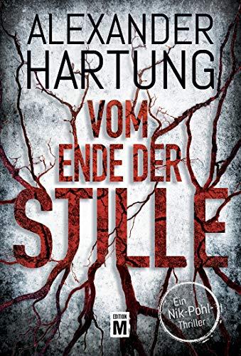 Alexander Hartung: Vom Ende der Stille