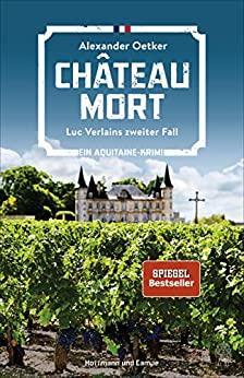 Alexander Oetker: Château Mort