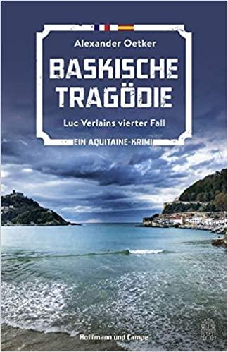 Alexander Oetker: Baskische Tragödie