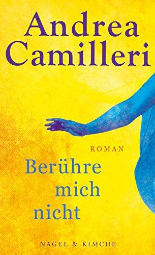Andrea Camilleri: Berühre mich nicht