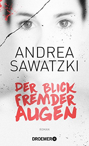Der Blick fremder Augen von Andrea Sawatzki