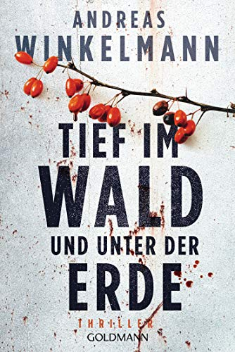 Tief im Wald und unter der Erde von Andreas Winkelmann