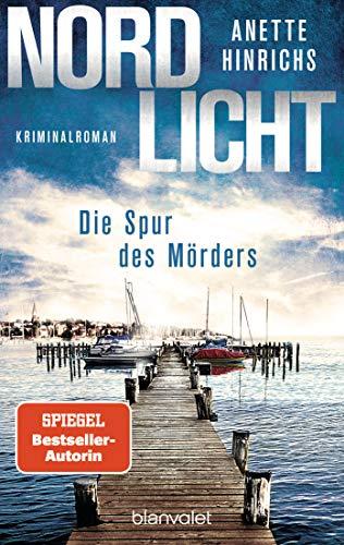 Anette Hinrichs: Nordlicht – Die Spur des Mörders