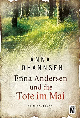Enna Andersen und die Tote im Mai von Anna Johannsen