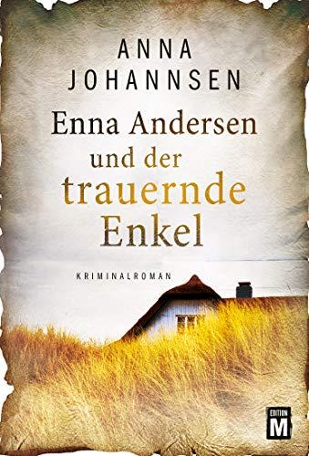 Anna Johannsen: Enna Andersen und der trauernde Enkel