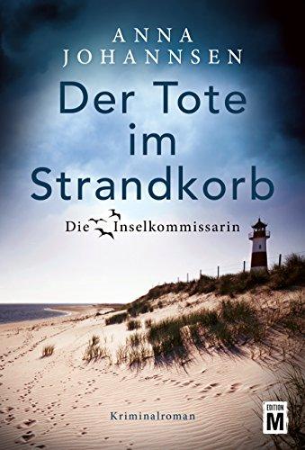 Anna Johannsen: Der Tote im Strandkorb