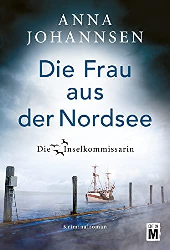 Die Frau aus der Nordsee von Anna Johannsen