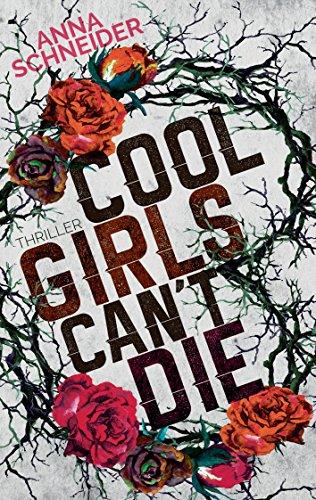 Anna Schneider: Cool Girls can´t die