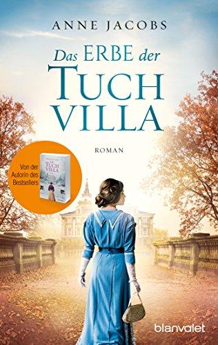 Anne Jacobs: Das Erbe der Tuchvilla