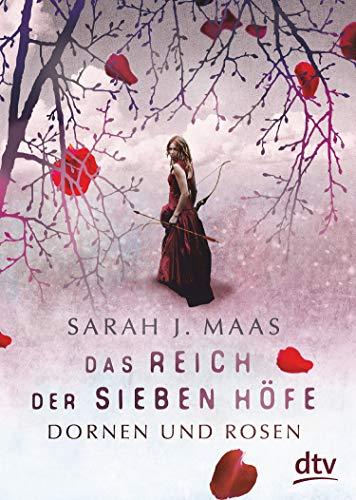 Sarah J. Maas: Dornen und Rosen