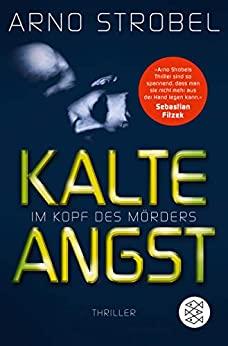 Arno Strobel: Im Kopf des Mörders – Kalte Angst