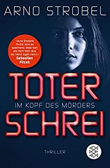 Im Kopf des Mörders – Toter Schrei von Arno Strobel