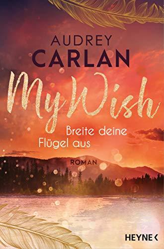 My Wish - Breite deine Flügel aus von Audrey Carlan