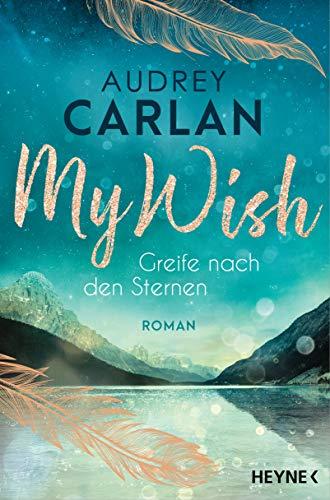 Audrey Carlan: My Wish – Greife nach den Sternen