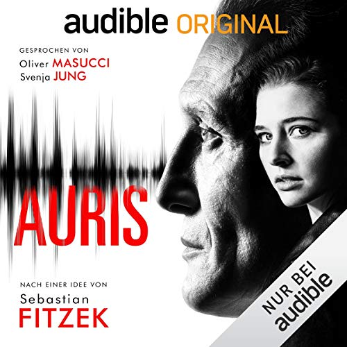 """Das Hörspiel """"Auris"""" nach einer Idee von Sebastian Fitzek"""
