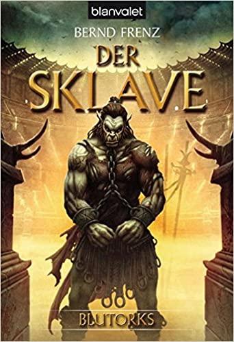 Bernd Frenz: Der Sklave
