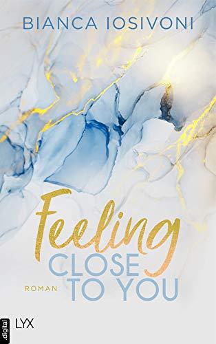 Bianca Iosivoni: Feeling Close to You