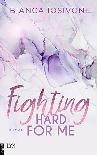 Fighting Hard for Me von Bianca Iosivoni