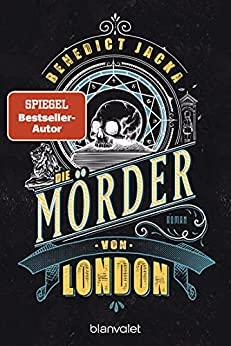 Die Mörder von London von Benedict Jacka