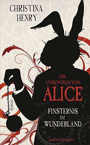 Christina Henry: Die Chroniken von Alice - Finsternis im Wunderland