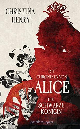 Christina Henry: Die Chroniken von Alice - Die Schwarze Königin