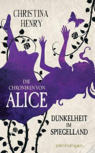 Christina Henry: Die Chroniken von Alice - Dunkelheit im Spiegelland