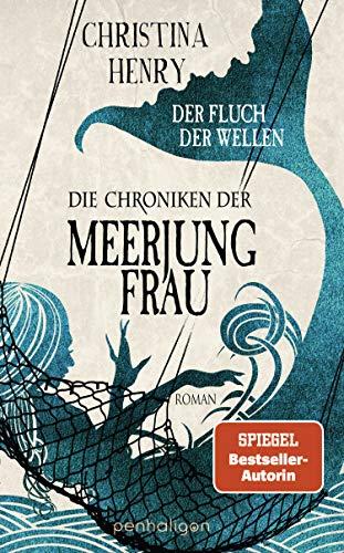 Die Chroniken der Meerjungfrau von Christina Henry