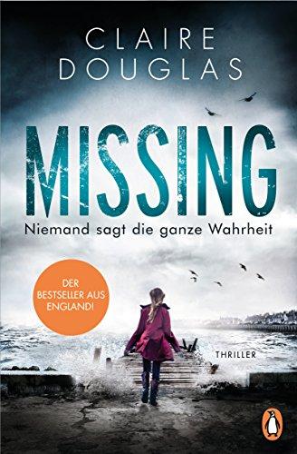 Claire Douglas: Missing - Niemand sagt die ganze Wahrheit