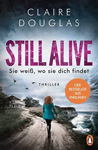 Claire Douglas: Still Alive - Sie weiß, wo sie dich findet