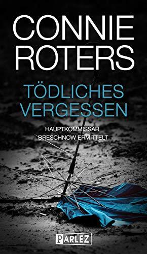 Connie Roters: Tödliches Vergessen