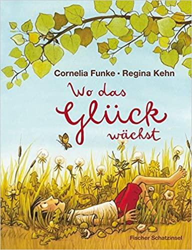 Cornelia Funke: Wo das Glück wächst