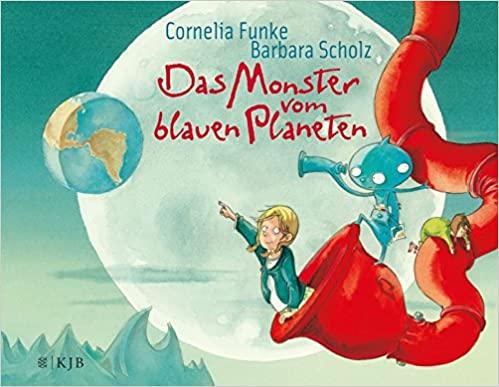 Cornelia Funke: Das Monster vom blauen Planet