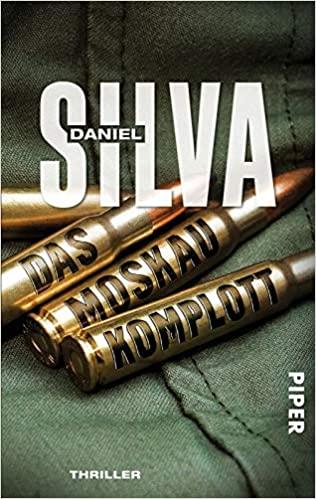 Daniel Silva: Das Moskau-Komplott