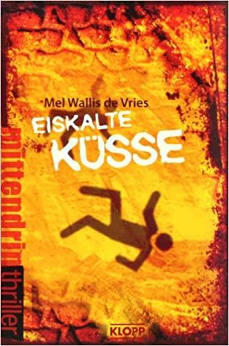Mel Wallis de Vries: Eiskalte Küsse