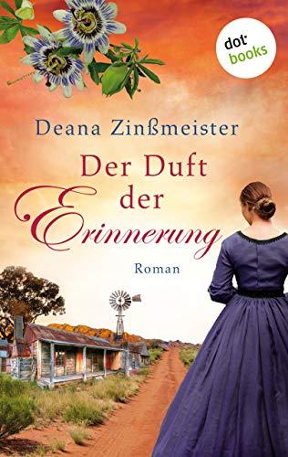 Deana Zinßmeister: Der Duft der Erinnerung