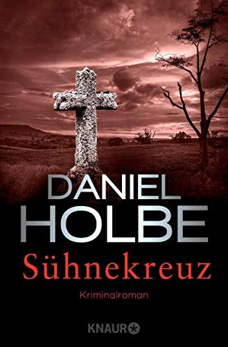 Daniel Holbe: Sühnekreuz
