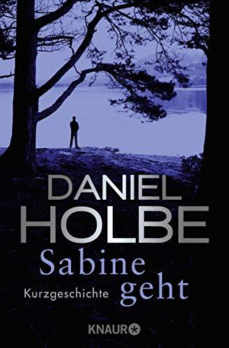 Daniel Holbe: Sabine geht
