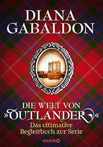 Die Welt von Outlander von Diana Gabaldon