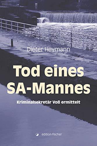 Dieter Heymann: Tod eines SA-Mannes