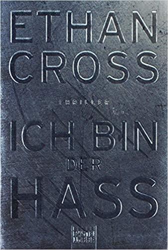 Ich bin der Hass von Ethan Cross