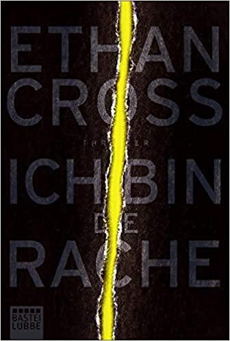 Ich bin die Rache von Ethan Cross