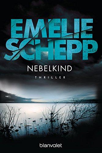 Emelie Schepp: Nebelkind